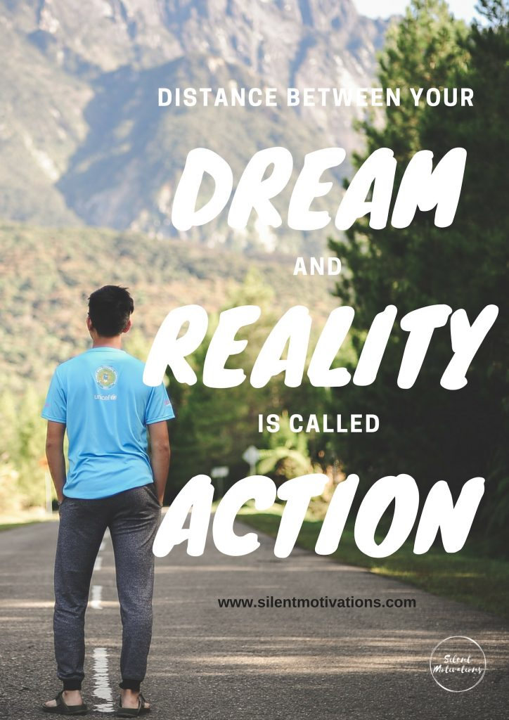 Dream, Reality and Action.