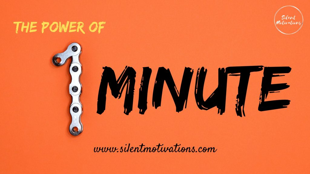 The Power of one minute