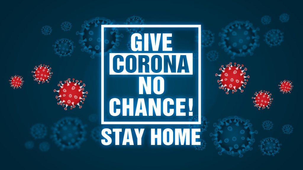 Stay home. No chance to coronavirus.